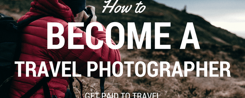 how-to-become-travel-photographer
